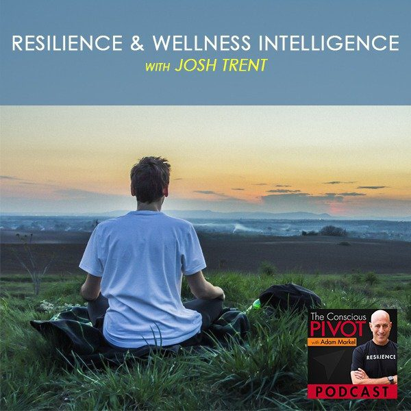 Resilience & Wellness Intelligence with Josh Trent