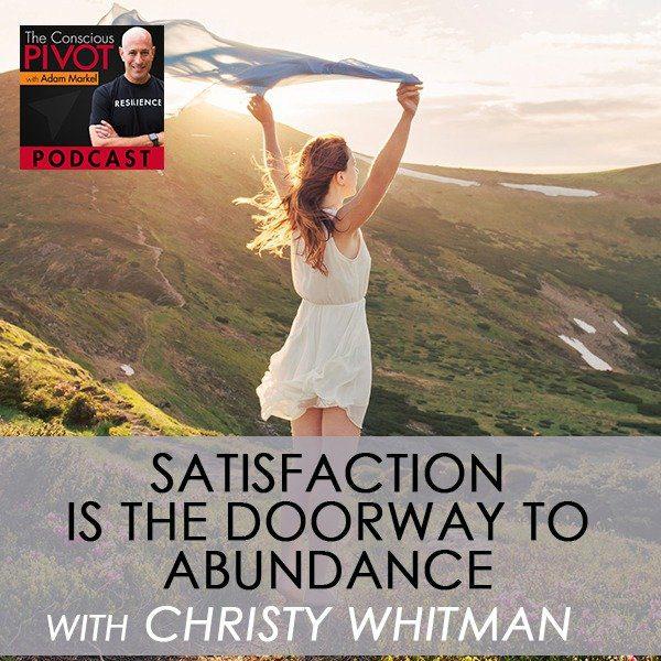 Satisfaction Is The Doorway To Abundance with Christy Whitman