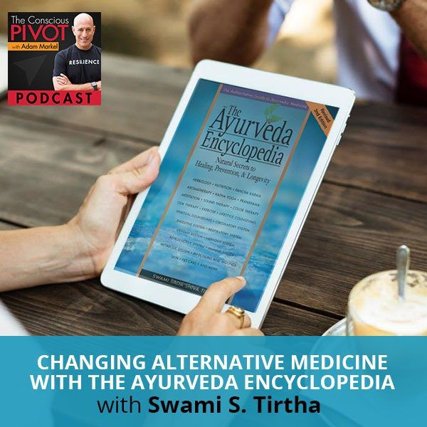 Changing Alternative Medicine:  The Ayurveda Encyclopedia With Swami S. Tirtha