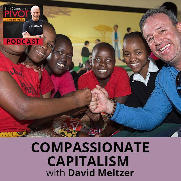 Compassionate Capitalism With David Meltzer