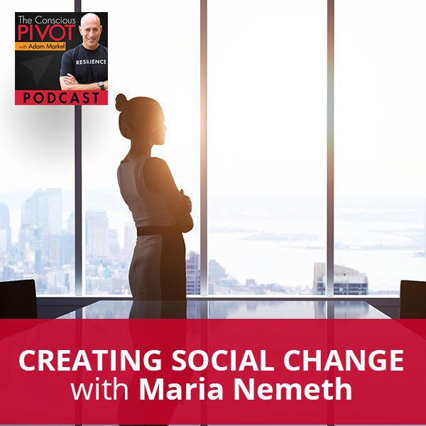 Creating Social Change With Maria Nemeth