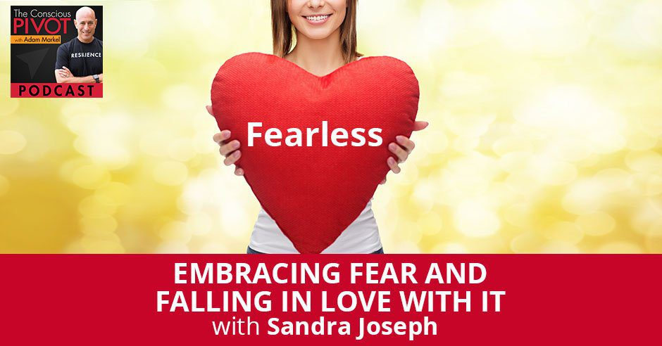 PR 95 | Embracing Fear
